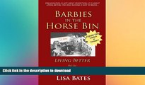 Read Book Barbies in the Horse Bin: Living Better with Organized Children Full Book