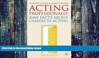 Pre Order Acting Professionally: Raw Facts About Careers in Acting Robert Cohen Audiobook Download