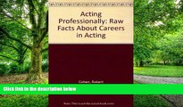 Pre Order Acting Professionally: Raw Facts About Careers in Acting Robert Cohen mp3