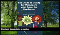 READ The Guide to Dating for Teenagers With Asperger Syndrome
