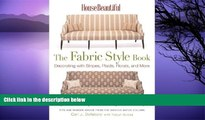Pre Order House Beautiful The Fabric Style Book: Decorating with Stripes, Plaids, Florals, and