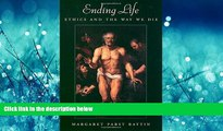 READ THE NEW BOOK Ending Life: Ethics and the Way We Die BOOOK ONLINE