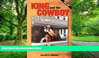 """Pre Order KING and the COWBOY: The Saga of """"Smilin  Bill"""" and his Wonder Horse """"King"""" William  A"""