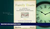 READ THE NEW BOOK Family Trusts: A Guide for Beneficiaries, Trustees, Trust Protectors, and Trust