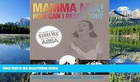 Buy Judy Craymer Mamma Mia! How Can I Resist You?: The Inside Story of Mamma Mia! and the Songs of