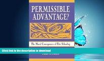 Read Book Permissible Advantage?: The Moral Consequences of Elite Schooling (Sociocultural,