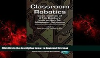 Pre Order Classroom Robotics: Case Stories of 21st Century Instruction for Millennial Students