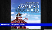 Pre Order The History and Social Foundations of American Education (10th Edition) On Book