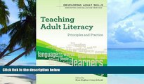 Price Teaching Adult Literacy: principles and practice (Developing Adult Skills) Nora Hughes PDF