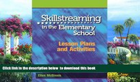 Pre Order Skillstreaming in the Elementary School: Lesson Plans and Activities Ellen McGinnis Full