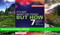 Read Book It s Not What You Teach But How: 7 Insights to Making the CCSS Work for You Full Book