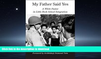 Free [PDF] My Father Said Yes: A White Pastor in Little Rock School Integration Kindle eBooks