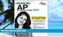 Best Price Cracking the AP Physics B Exam, 2012 Edition (College Test Preparation) Princeton