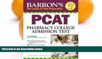 Read Online Marie A. Chisholm-Burns  Pharm.D  MPH Barron s PCAT: Pharmacy College Admission Test