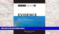 BEST PDF  Casenote Legal Briefs: Evidence Keyed to Park and Friedman, 12th Edition (with Evidence