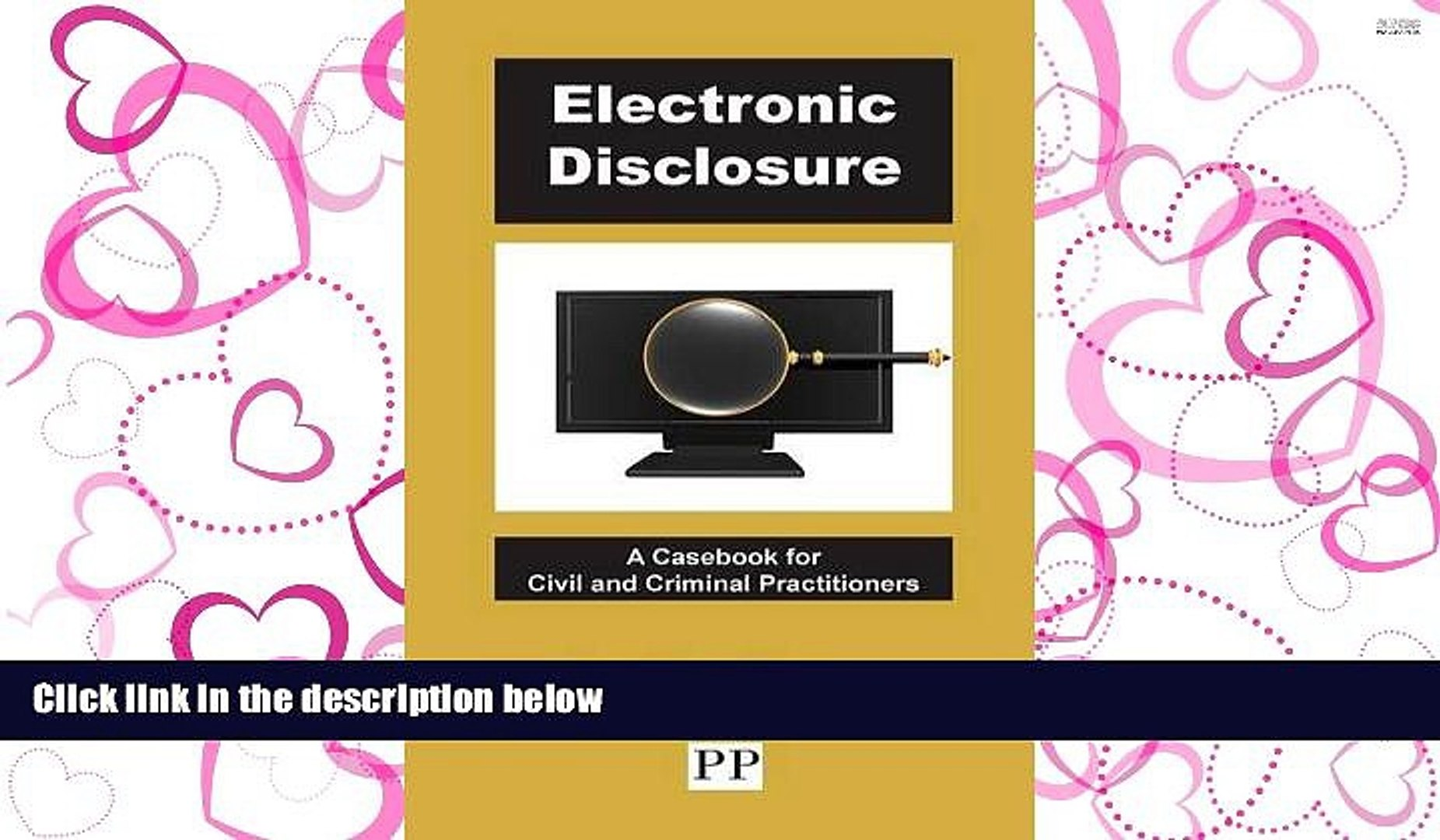 BEST PDF  Electronic Disclosure - A Casebook for Civil and Criminal Practitioners TRIAL EBOOK