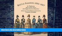 Price Bustle Fashions 1885-1887: 41 Patterns with Fashion Plates and Suggestions for Adaptation