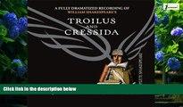 Best Price Troilus and Cressida (Arkangel Shakespeare - Fully Dramatized) (Arkangel Complete