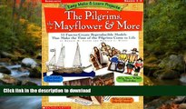 Read Book Easy Make   Learn Projects: The Pilgrims, the Mayflower   More: 15 Fun-to-Create