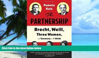 Pre Order The Partnership: Brecht, Weill, Three Women, and Germany on the Brink Pamela Katz On CD