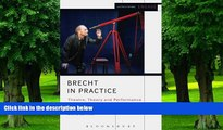Best Price Brecht in Practice: Theatre, Theory and Performance (Methuen Drama Engage) David