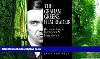 Pre Order The Graham Greene Film Reader: Reviews, Essays, Interviews and Film Stories Graham