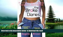 PDF [FREE] DOWNLOAD  The Broke Diaries: The Completely True and Hilarious Misadventures of a Good