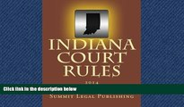 READ THE NEW BOOK Indiana Court Rules: 2014 BOOOK ONLINE