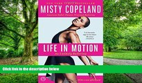 Best Price Life in Motion: An Unlikely Ballerina Misty Copeland On Audio