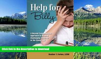 Hardcover Help for Billy: A Beyond Consequences Approach to Helping Challenging Children in the