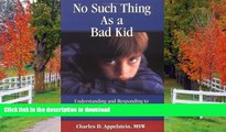 READ No Such Thing As a Bad Kid!: Understanding and Responding to the Challenging Behavior of