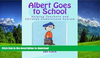 Hardcover Albert Goes to School: Helping Teachers and Children Understand Autism (Helping Children