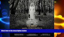 Buy Leah Gallo The Art of Miss Peregrine s Home for Peculiar Children (Miss Peregrine s Peculiar