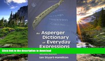 Pre Order An Asperger Dictionary of Everyday Expressions (Stuart-Hamilton, An Asperger Dictionary