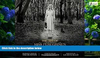 Price The Art of Miss Peregrine s Home for Peculiar Children (Miss Peregrine s Peculiar Children)