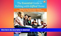 Read Book The Essential Guide to Talking with Gifted Teens: Ready-to-Use Discussions About