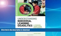 READ Understanding Nonverbal Learning Disabilities: A Common-Sense Guide for Parents and