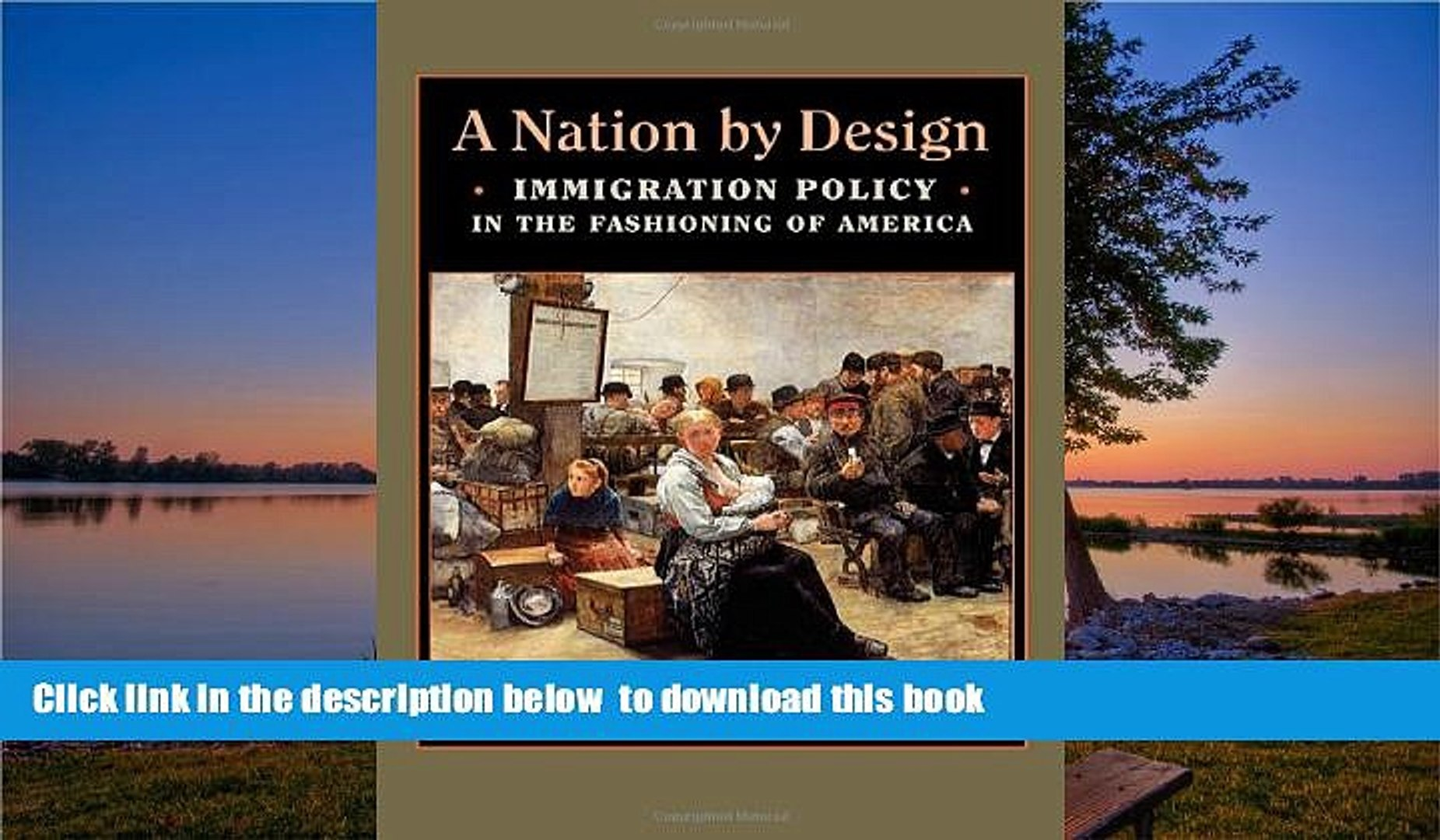 A Nation by Design Immigration Policy in the Fashioning of America