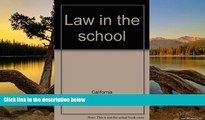 Buy California Law in the school: A guide for California teachers, parents, and students Full Book