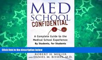 Buy Robert H. Miller Med School Confidential: A Complete Guide to the Medical School Experience: