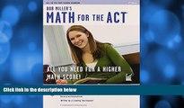 Buy Bob Miller Math for the ACT 2nd Ed., Bob Miller s (SAT PSAT ACT (College Admission) Prep) Full