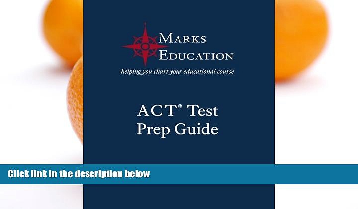 Online Marks Education Marks Education ACT Prep Guide: The Guide Written By Perfect Score Test