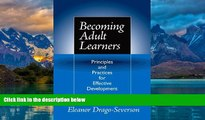 Buy Eleanor Drago-Severson Becoming Adult Learners: Principles and Practices for Effective