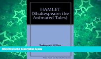 Online William Shakespeare HAMLET (Shakespeare: the Animated Tales) Full Book Epub