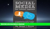 Epub Social Media for School Leaders: A Comprehensive Guide to Getting the Most Out of Facebook,