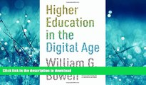 READ Higher Education in the Digital Age (The William G. Bowen Memorial Series in Higher