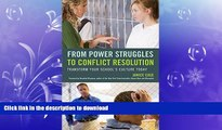 Read Book From Power Struggles to Conflict Resolution: Transform your School s Culture Today Full