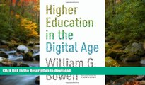 Read Book Higher Education in the Digital Age (The William G. Bowen Memorial Series in Higher