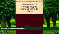 Download James P Duffy How to earn a college degree without going to college On Book