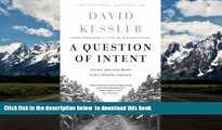 BEST PDF  A Question Of Intent: A Great American Battle With A Deadly Industry (Great American